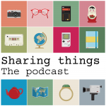 sharing things - the podcast text with collection of everyday objects